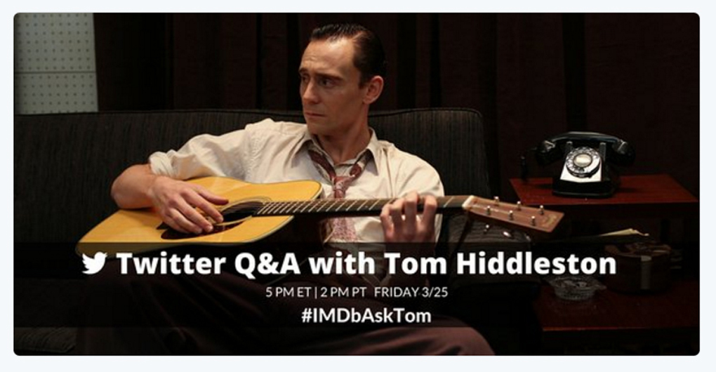 Actor Tom Hiddleston will take questions about his latest film, the Hank Williams bio pic I Saw the Light, via Twitter on Friday, March 25, 2016, at 5 p.m.
